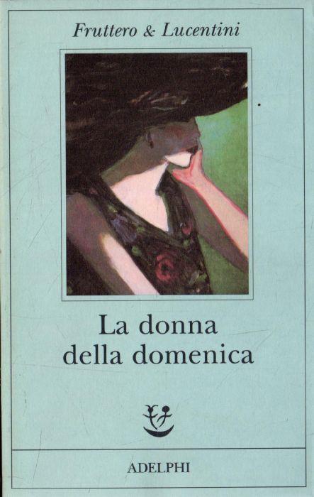 La donna della domenica di: Fruttero, Carlo; Lucentini, Franco - copertina