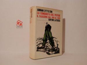 La conquista del potere. Il fascismo dal 1919 al 1929 - Adrian Lyttelton - copertina
