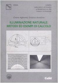 Illuminazione naturale: metodi ed esempi di calcolo - Chiara Aghemo,Cristina Azzolino - copertina