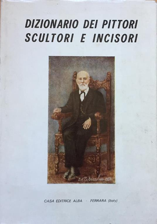 Dizionario Dei Pittori Scultori E Incisori - copertina
