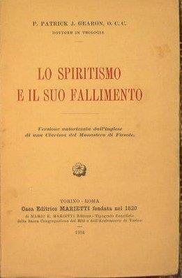 Lo Spiritismo E Il Suo Fallimento di: P. Patrick, J. Gearon, O. C. C. - copertina