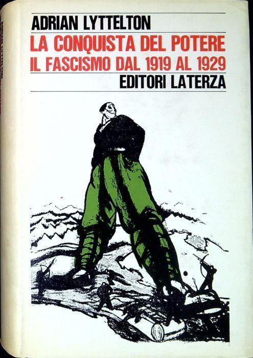 La Conquista Del Potere, Il Fascismo Dal 1919 Al 1929 - Adrian Lyttelton - copertina