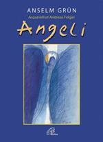 Angeli. Ediz. illustrata