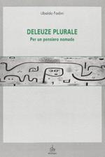Deleuze plurale. Per un pensiero nomade