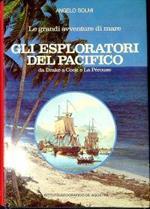 Gli esploratori del Pacifico : da Drake a Cook e La Pérouse