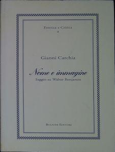 Nome e immagine : saggio su Walter Benjamin - Gianni Carchia - copertina