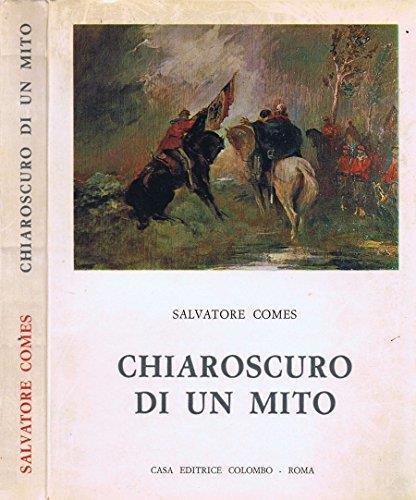 Chiaroscuro di un Mito. Note sulla letteratura garibaldina - Salvatore Comes - copertina