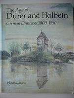 The Age of Durer and Holbein: German Drawings 1400-1550