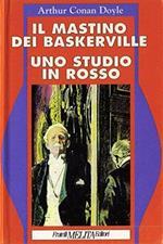 Il Mastino dei Baskerville - Uno studio in Rosso e altri racconti [Hardcover]..