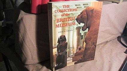 Collections of the British Museum Mbp - David M. Wilson - copertina