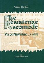 Le Resistenze scomode : via del Salviatino... e oltre