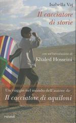 Il cacciatore di storie : un viaggio nel mondo dell'autore de Il cacciatore di aquiloni
