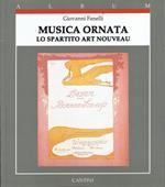 Musica ornata : lo spartito art nouveau
