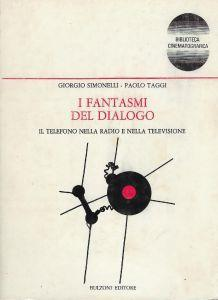 I fantasmi del dialogo : il telefono nella radio e nella televisione - Giorgio Simonelli - copertina