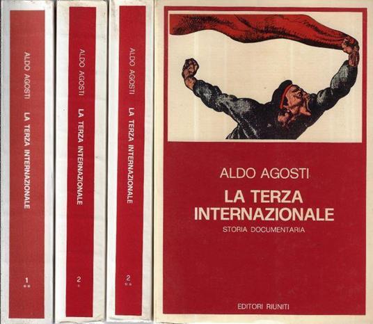 La Terza Internazionale: primi 4 volumi - Aldo Agosti - copertina