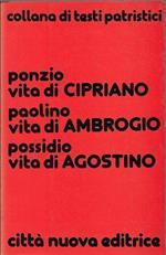 Ponzio vita di Cipriano Paolino, vita di Ambrogio Possidio, vita di Agostino