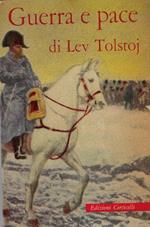 Guerra e pace di: Tolstoj, Lev Nikolaevi?