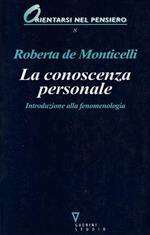 La conoscenza personale : introduzione alla fenomenologia