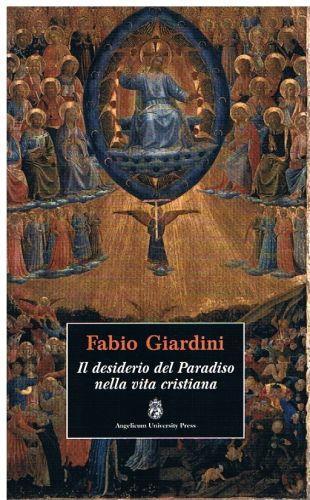 Il desiderio del paradiso nella vita cristiana - Fabio Giardini - copertina