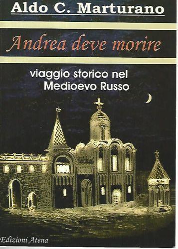 Andrea deve morire. Viaggio storico nel Medioevo russo - Aldo C. Marturano - copertina