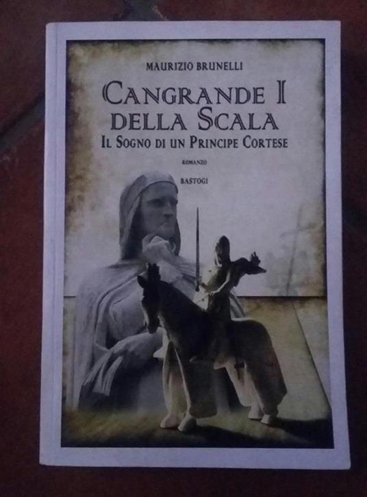 Cangrande I della scala - Maurizio Brunelli - copertina