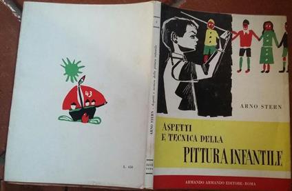 Aspetti e tecnica della pittura infantile.I problemi della didattica .Volume ter - Arno Stern - copertina