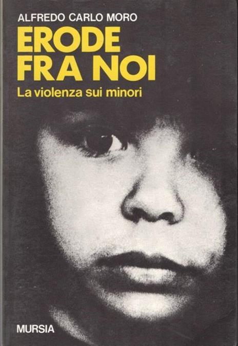 Erode fra noi. La violenza sui minori - Alfredo Carlo Moro - copertina