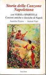 Storia della Canzone Napoletana, con versi e spartiti di Canzoni antiche e classiche di Napoli