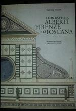 Leon Battista Alberti Firenze e la Toscana. Itinerari territoriali e percorsi mentali