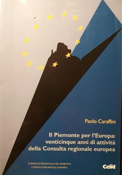 Il Piemonte per l'Europa : venticinque anni di attività della Consulta regionale europea, 1976-2001 - copertina