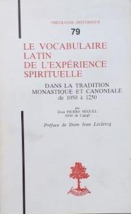Le vocabulaire latin de l'expérience spirituelle dans la tradition monastique et canoniale de 1050 à 1250 - copertina
