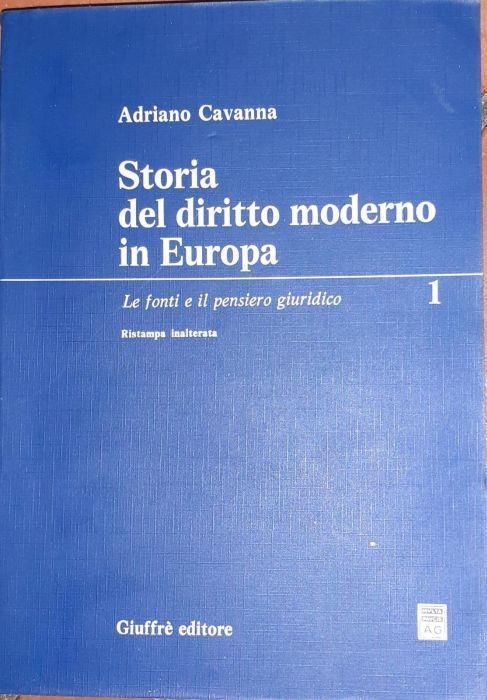 Storia del diritto moderno in Europa. Le fonti e il pensiero giuridico 1 - Adriano Cavanna - copertina