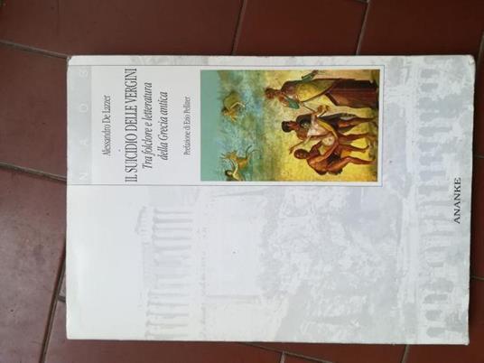 Il suicidio delle vergini : tra folclore e letteratura della Grecia antica - Alessandro De Lazzer - copertina