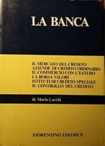 La banca: il mercato del credito, aziende di credito ordinario, il commercio con l'estero, la borsa valori, istituti di credito speciale, il controllo del credito