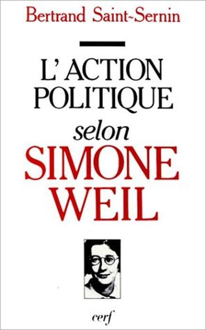 L' Action politique selon Simone Weil di: Saint-Sernin, Bertrand - copertina