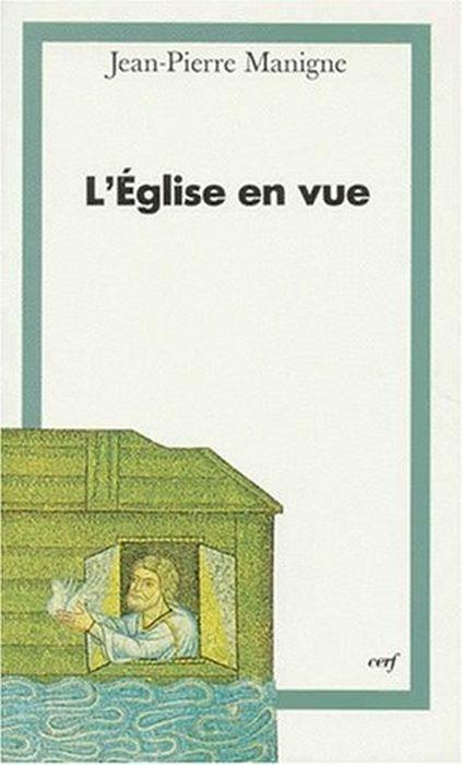 L' Eglise En Vue. Tome 3, Poétique De La Foi Di: Manigne, Jean-Pierre - copertina