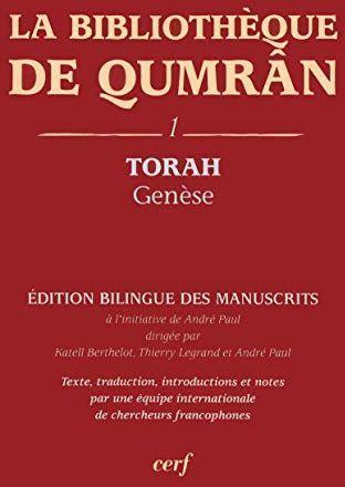 La bibliothèque de Qumrân: Tome 1, Torah-Genèse, édition bilingue des manuscrits di: Paul André - copertina
