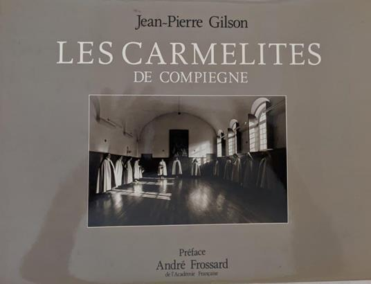 Les carmelites de Compiegne di: Jean-Pierre Gilson - copertina