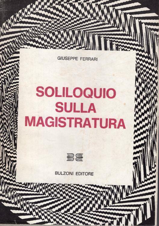 Soliloquio sulla magistratura - Giuseppe Ferrari - copertina