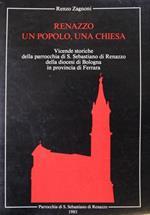 Renazzo. Un popolo, una chiesa. Vicende storiche della parrocchia di S. Sebastiano di Renazzo della diocesi di Bologna in provincia di Ferrara