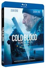 Cold Blood. Senza pace (Blu-ray)