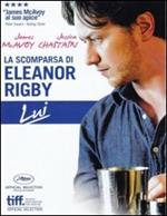 La scomparsa di Eleanor Rigby. Lui