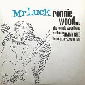 Mr Luck: A Tribute to Jimmy Reed. Live at The Royal Albert Hall - CD Audio di Ronnie Wood