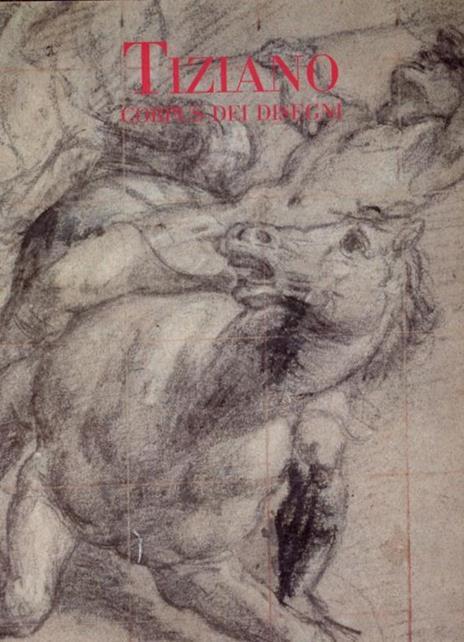 Tiziano. Corpus nei disegni - M. Agnese Chiari Moretto Wiel - copertina