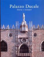 Palazzo Ducale. Storia e restauri