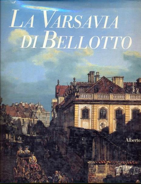 La Varsavia di Bellotto - Alberto Rizzi - copertina