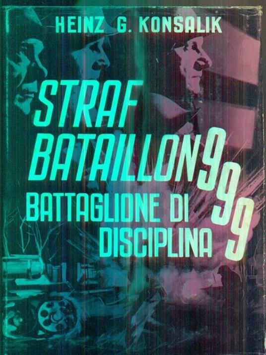 Battaglione di disciplina - Heinz G. Konsalik - copertina