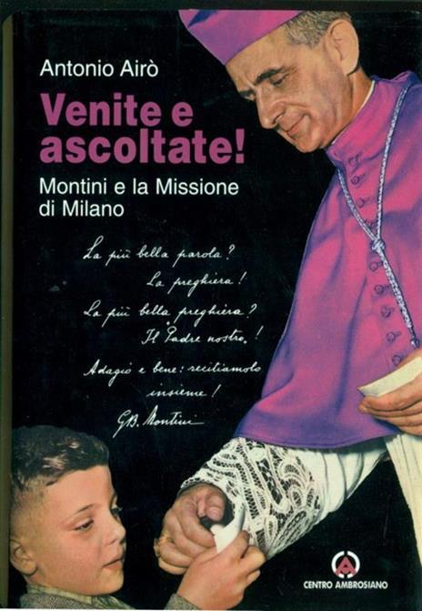 Venite e ascoltate. Montini e la missione di Milano - Antonio Airò - copertina