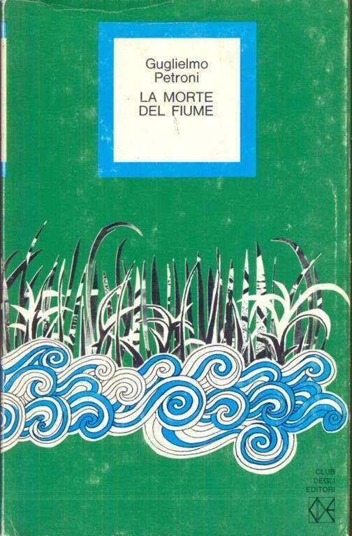 La morte del fiume - Guglielmo Petroni - copertina