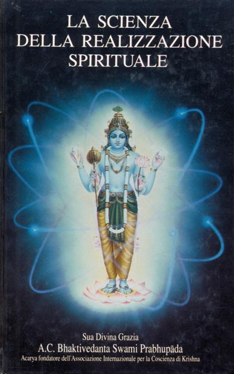 La scienza della realizzazione spirituale - A. C. Bhaktivedanta Swami Prabhupada - 8